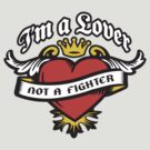 I'm a Lover not a Fighter by beardo
