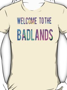 Welcome to the Badlands T-Shirt