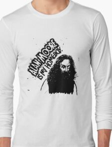 ALAN MOORE IS MY HOMEBOY. Long Sleeve T-Shirt