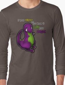 If Your Happy And You Know It Barney Long Sleeve T-Shirt