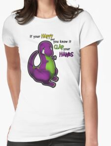 If Your Happy And You Know It Barney Womens Fitted T-Shirt