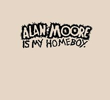 ALAN MOORE IS MY HOMEBOY (text) Unisex T-Shirt