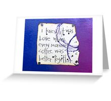 I knew it was love #2 Greeting Card