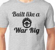 Built Like a War Rig (Black) Unisex T-Shirt