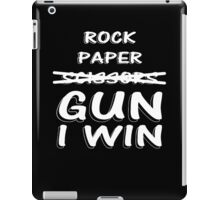 Rock Paper Scissors GUN I WIN  iPad Case/Skin