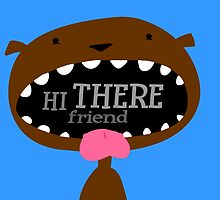 Hi There Friend by spenser