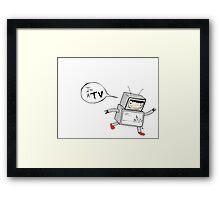 I'm a TV Framed Print