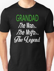 Grandad The Man The Myth The Legend - Unisex Tshirt T-Shirt