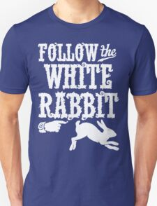 Follow The White Rabbit Alice in Wonderland T Shirt Unisex T-Shirt