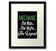 Mechanic The Man The Myth The Legend - Unisex Tshirt Framed Print