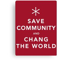 Save Community & Chang the World Canvas Print