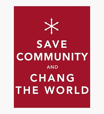 Save Community & Chang the World Photographic Print