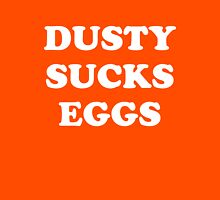 Dusty Sucks Eggs Unisex T-Shirt