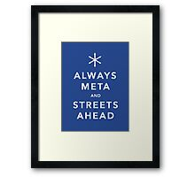 Always Meta & Streets Ahead Framed Print