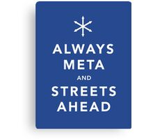 Always Meta & Streets Ahead Canvas Print