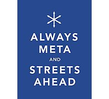 Always Meta & Streets Ahead Photographic Print