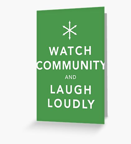 Watch Community & Laugh Loudly Greeting Card