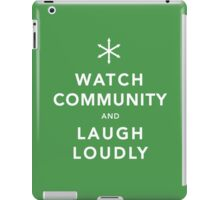 Watch Community & Laugh Loudly iPad Case/Skin