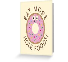 Hole Foods Greeting Card