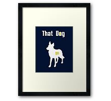 That Dog, Though. [V2] Framed Print