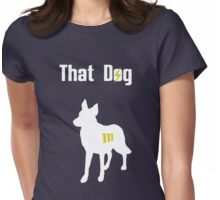 That Dog, Though. [V2] Womens Fitted T-Shirt