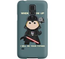 When I grow up, I will be your father Samsung Galaxy Case/Skin