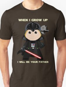 When I grow up, I will be your father T-Shirt