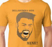Dellavedova Says Mine Beard Unisex T-Shirt
