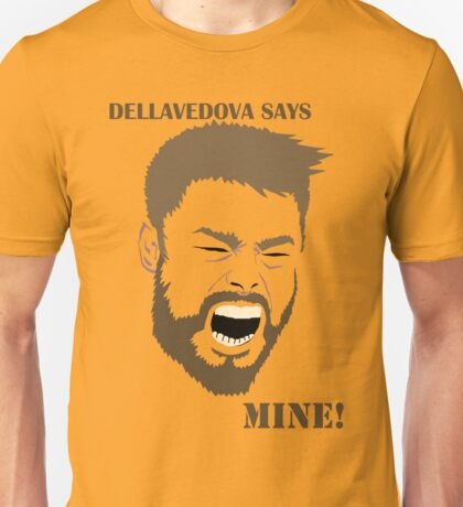 Dellavedova Says Mine Beard Unisex T-Shirt