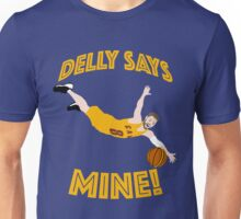 Delly Says Mine! Unisex T-Shirt