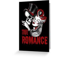 True Romance Greeting Card