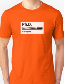 Ph.D. in progress T-Shirt