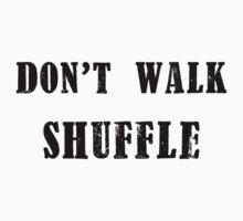 Don't Walk, Shuffle. by imaleaf