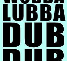 Wubba Lubba Dub Dub by evanmayer