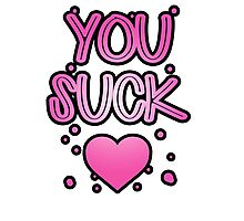 You suck heart Photographic Print
