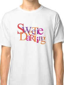 Sweetie Darling Classic T-Shirt