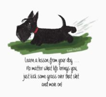 Learn a lesson from your dog . . . T-Shirt