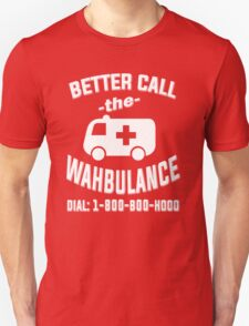 Better call the wahbulance - dial 1800 boo hoo T-Shirt