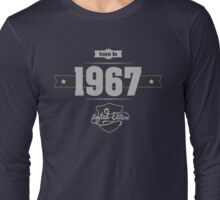 Born in 1967 (Light&Darkgrey) Long Sleeve T-Shirt