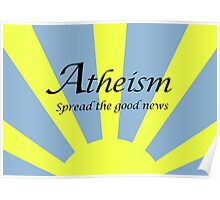 Atheism: Spread The Good News! Poster