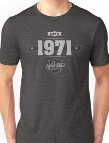 Born in 1971 (Light&Darkgrey) Unisex T-Shirt