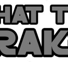 What the frak Sticker