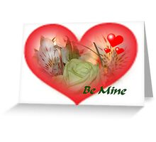 Be Mine  Greeting Card