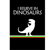I Believe In Dinosaurs title artwork Photographic Print
