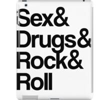 Sex & Drugs & Rock & Roll iPad Case/Skin