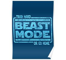 Beast Mode - Train Hard Or Go Home Poster