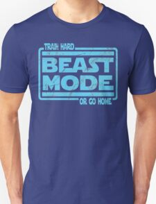 Beast Mode - Train Hard Or Go Home T-Shirt