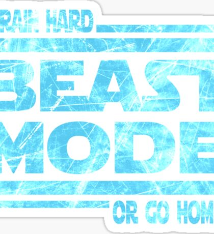 Beast Mode - Train Hard Or Go Home Sticker