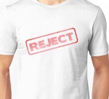 Be a Reject :P  Unisex T-Shirt