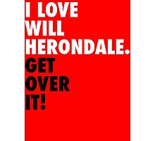 I Love Will Herondale. Get Over It! Photographic Print
